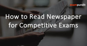 How to Read Newspaper for Competitive Exams