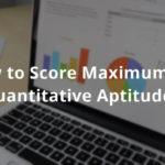 How to Score Maximum in Quantitative Aptitude