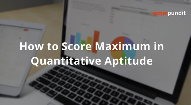 How to Score Maximum in Quantitative Aptitude