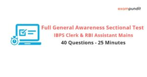Full General Awareness Sectional Test for IBPS Clerk and RBI Assistant Mains 2017