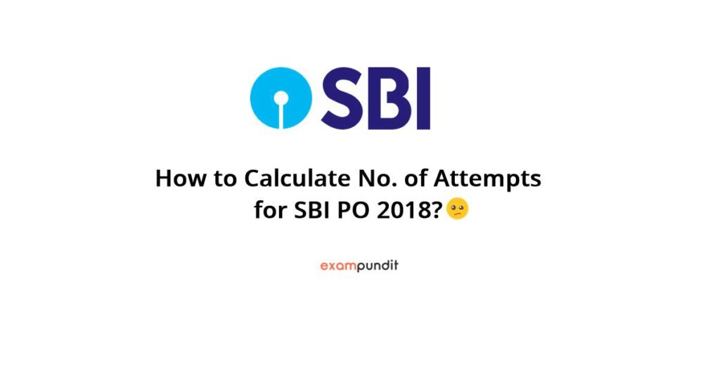 How to Calculate No. of Attempts for SBI PO 2018