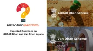 Expected Questions on GOBAR Dhan and Van Dhan Yojana