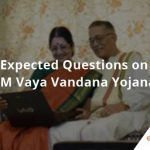 Expected Questions on PM Vaya Vandana Yojana