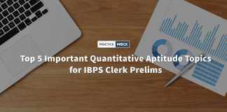 Top 5 Important Quantitative Aptitude Topics for IBPS Clerk Prelims