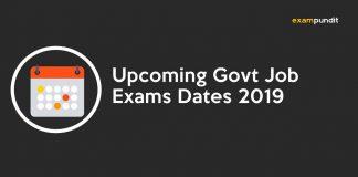 Upcoming Govt Job Exams Dates 2019