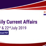 Current Affairs Today 21st & 2nd July 2019 - Download in PDF